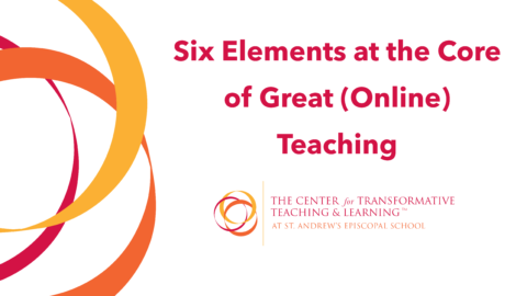 Six Elements at the Core of Great (Online) Teaching