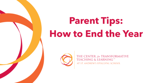 Parent Tips: How to end the year